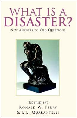 What Is A Disaster?: New Answers to Old Questions