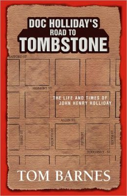 Doc Holliday's Road to Tombstone: The Life and Times of John Henry Holliday
