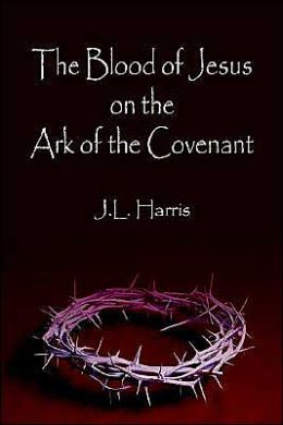 The Blood of Jesus on the Ark of the Covenant