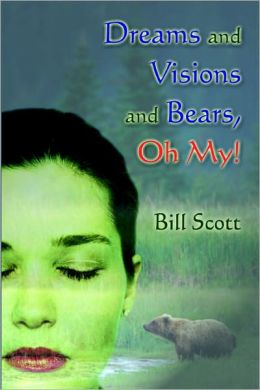 Dreams And Visions And Bears, Oh My!