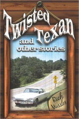 Twisted Texan And Other Stories