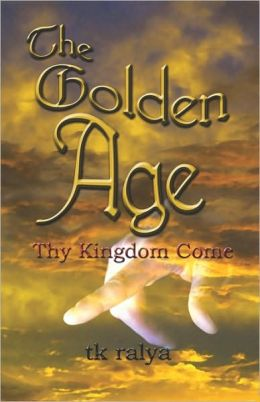 The Golden Age: Thy Kingdom Come