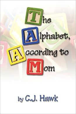 The Alphabet, According To Mom