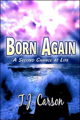 Born Again: A Second Chance at Life