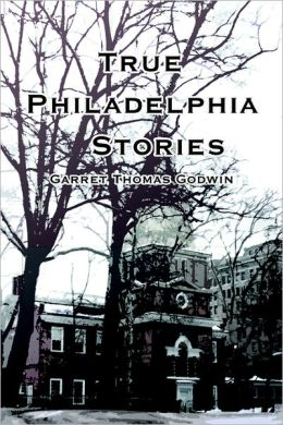 True Philadelphia Stories