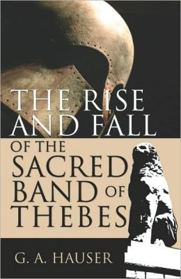 The Rise And Fall Of The Sacred Band Of Thebes