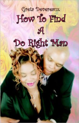 How To Find A Do Right Man