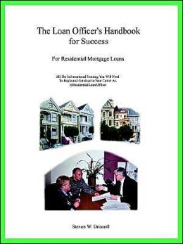 The Loan Officer's Handbook For Success