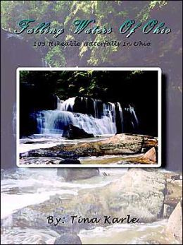 Falling Waters of Ohio: 109 Hikeable Waterfalls in Ohio