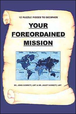 Your Foreordained Mission: 12 Puzzle Pieces To Decipher Your Foreordained Mission