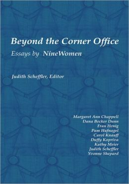 Beyond The Corner Office: Essays By Nine Women