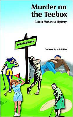 Murder on the Teebox: A Beth McKenzie Mystery