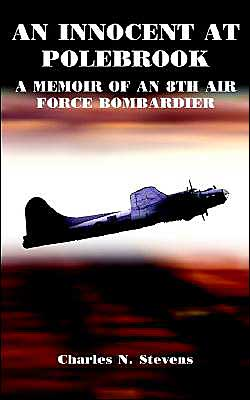 Innocent at Polebrook: A Memoir of an 8th Air Force Bombadier