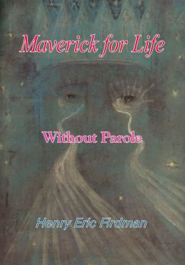 MAVERICK FOR LIFE: WITHOUT PAROLE