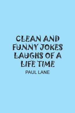Clean and Funny Jokes Laughs of a Life Time