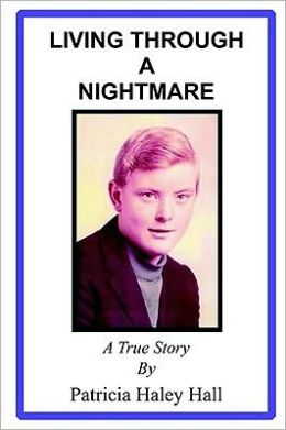 LIVING THROUGH A NIGHTMARE: A TRUE STORY