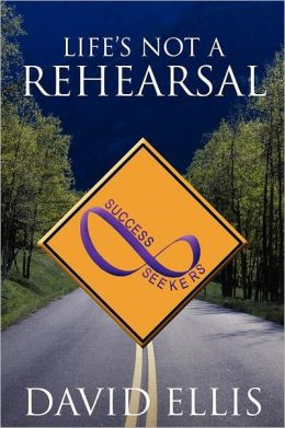 Life's Not A Rehearsal