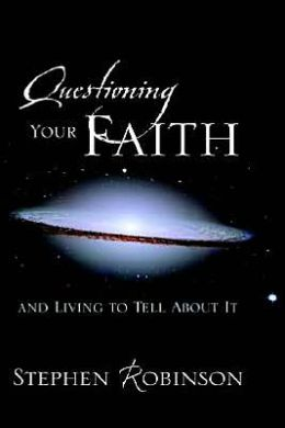 Questioning Your Faith: And Living to Tell about It