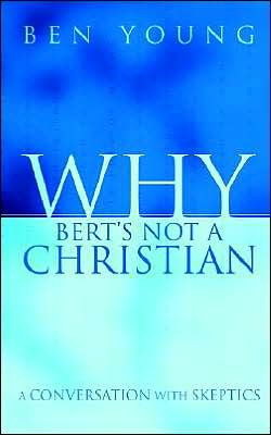 Why Bert's Not a Christian
