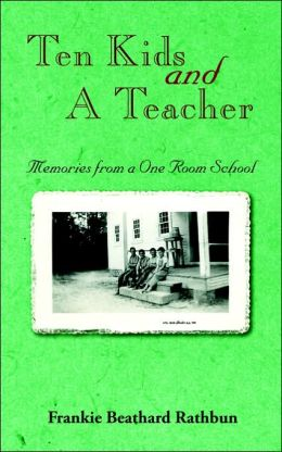 Ten Kids and a Teacher: Memories from a One Room School