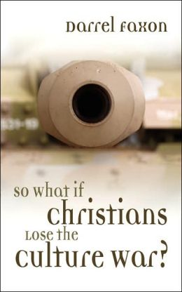 So What If Christians Lose The Culture War?