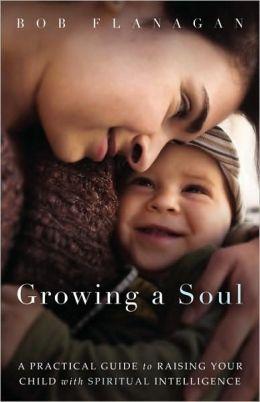 Growing A Soul