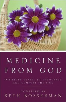Medicine from God: Scripture Verses to Encourage and Comfort the Sick