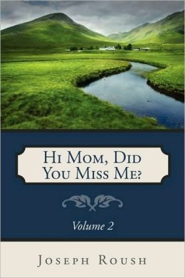 Hi Mom, Did You Miss Me?: Volume 2