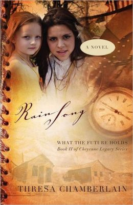 Rain Song: What the Future Holds: Book II of the Cheyenne Legacy Series