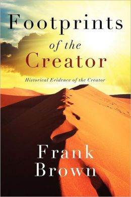 Footprints of the Creator: Historical Evidence of the Creator