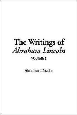 Writings of Abraham Lincoln