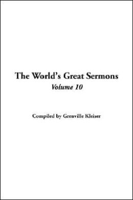 The World's Great Sermons: V10