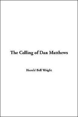 Calling of Dan Matthews