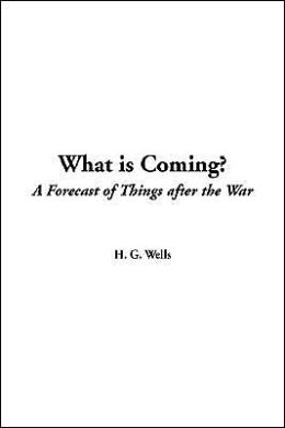 What Is Coming?