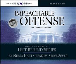 Impeachable Offense: The Conspiracy Grows (Left Behind Political Series #2)