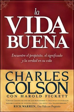 La vida buena: Encuentre el propósito, el significado y la verdad en su vida (The Good Life: Seeking Purpose, Meaning, and Truth in Your Life)