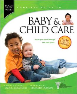 Baby & Child Care: From Pre-Birth through the Teen Years