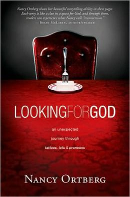 Looking for God: An Unexpected Journey Through Tattoos, Tofu & Pronouns