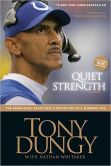 Book Cover Image. Title: Quiet Strength:  The Principles, Practices, and Priorities of a Winning Life, Author: Tony Dungy