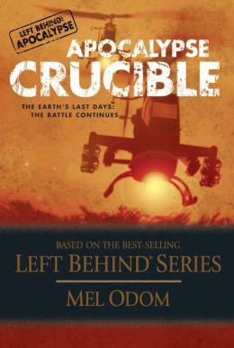 Apocalypse Crucible (Left Behind: Military Series #2)