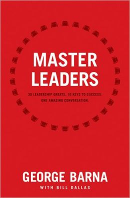 Master Leaders: 30 Leadership Greats. 16 Keys to Success. One Amazing Conversation.