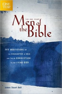 The One Year Men of the Bible: 365 Meditations on Men of Character