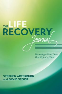 The Life Recovery Journal: Becoming a New You - One Step at a Time