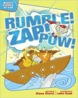 Rumble! Zap! Pow!: Mighty Stories of God