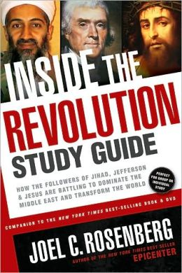 Inside the Revolution Study Guide: How the Followers of Jihad, Jefferson & Jesus Are Battling to Dominate the Middle East and Transform the World
