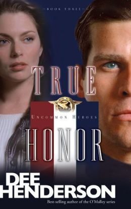 True Honor (Uncommon Heroes Series #3)