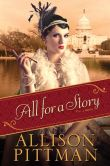Book Cover Image. Title: All for a Story, Author: Allison Pittman