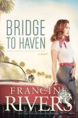 Book Cover Image. Title: Bridge to Haven, Author: Francine Rivers