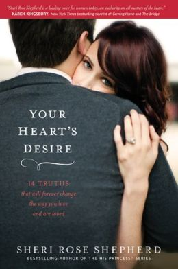 Your Heart's Desire: 14 Truths That Will Forever Change the Way You Love and Are Loved