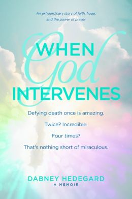 When God Intervenes: An Extraordinary Story of Faith, Hope, and the Power of Prayer